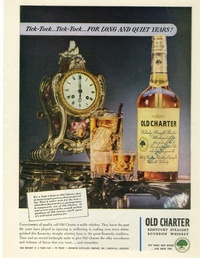1945 - Old Charter Whiskey - Tick-Tock... Tick-Tock... For Long and Quiet Years!
