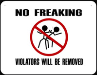 NO FREAKING! Violators will be removed from the dance floor!